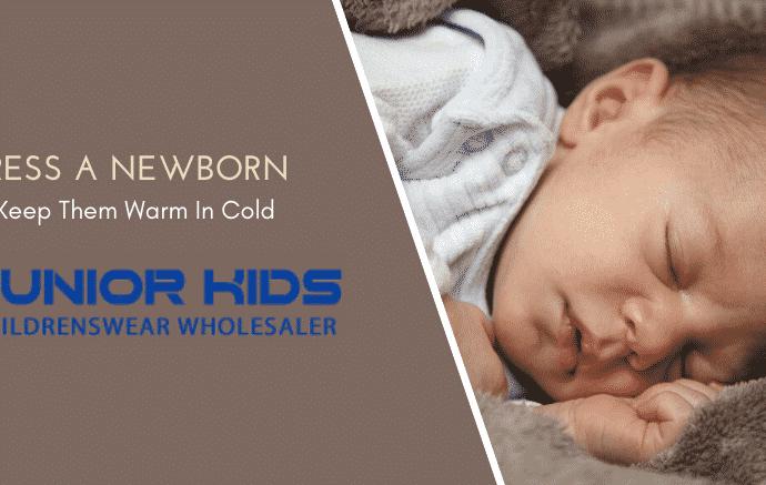 Dress A Newborn To Keep Them Warm In Cold